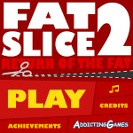 Fat Slice 2 Screenshot